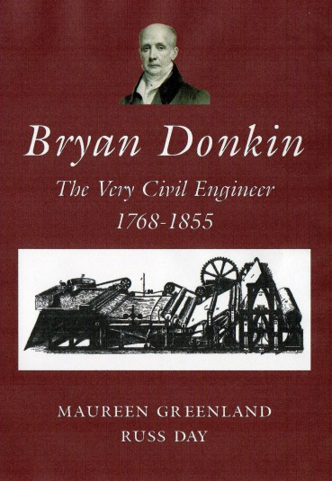 Bryan Donkin – The Very Civil Engineer 1768 – 1855