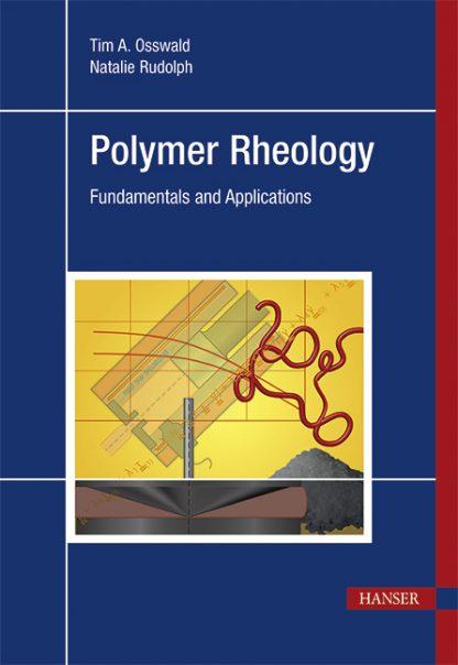 Polymer Rheology – Fundamentals and Applications