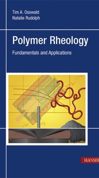 Polymer Rheology – Fundamentals and Applications